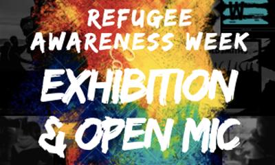 Refugee Awareness Week Exhibition & Open Mic