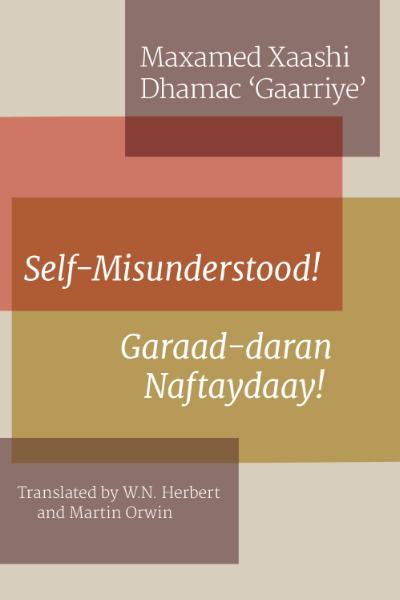 Self-Misunderstood! Maxamed Xaashi Dhamac 'Gaarriye' Chapbook