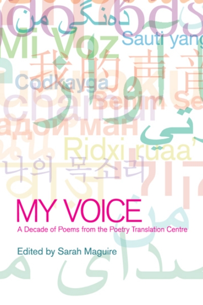 My Voice: A Decade of Poems from the Poetry Translation Centre
